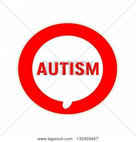 Autism red wording on Circular white speech bubble