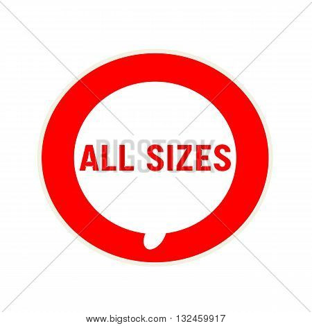 ALL SIZES red wording on Circular white speech bubble
