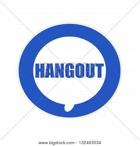 Hangout blue wording on Circular white speech bubble