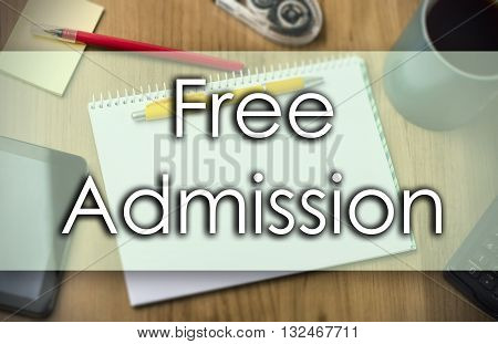Free Admission -  Business Concept With Text