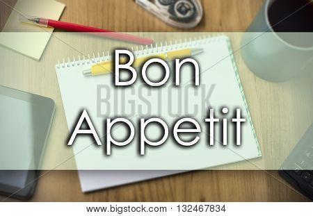 Bon Appetit -  Business Concept With Text