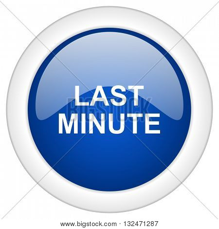 last minute icon, circle blue glossy internet button, web and mobile app illustration