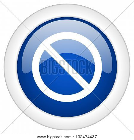 access denied icon, circle blue glossy internet button, web and mobile app illustration