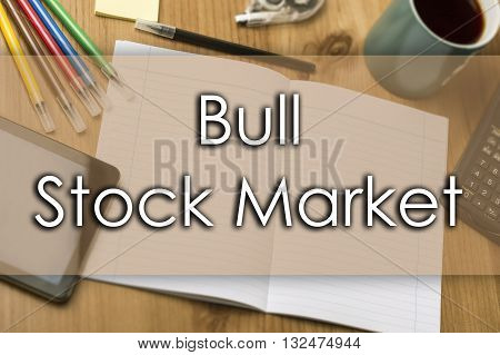 Bull Stock Market - Business Concept With Text