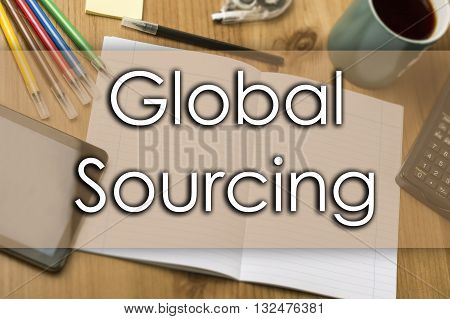 Global Sourcing - Business Concept With Text