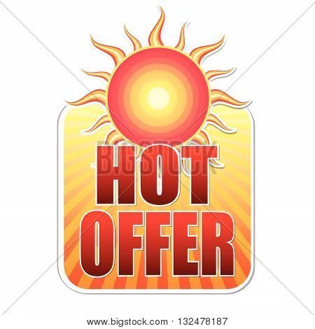 summer hot offer banner - text in yellow label with red sun and orange sun rays, business concept, vector