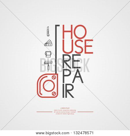 Vector illustration in a linear style with a tape measure and a vertical word House repair on a light background. Elements and icons set for cards illustration poster advertising and web design
