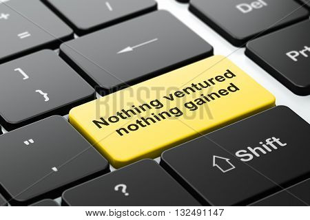 Business concept: computer keyboard with word Nothing ventured Nothing gained, selected focus on enter button background, 3D rendering