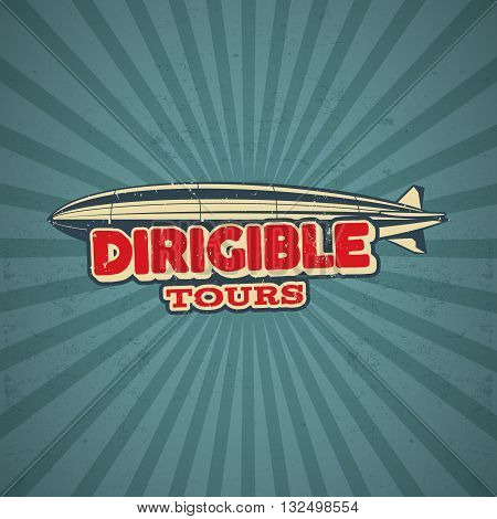 Vintage airship poster design. Retro Dirigible 50s poster. Airplane Label vector design. Old sketching aeroplane style. Use as fly logo, label, patch, banner in web design or tee design t-shirt print
