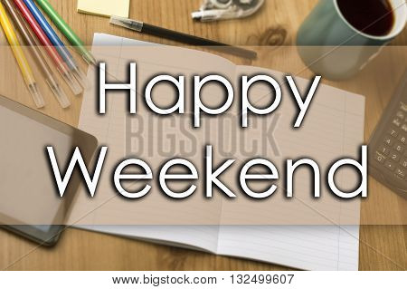 Happy Weekend - Business Concept With Text
