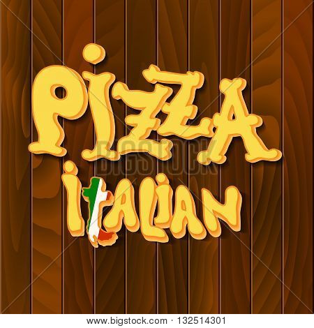 Hand drawn pizza italian text, yellow letters on wooden texture background. Pizza lettering. Italian restaurant design. Pizza label design template. Vector illustration.