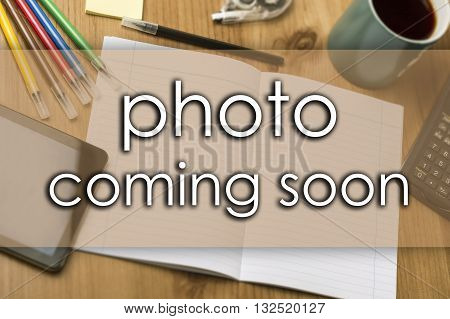 Photo Coming Soon - Business Concept With Text