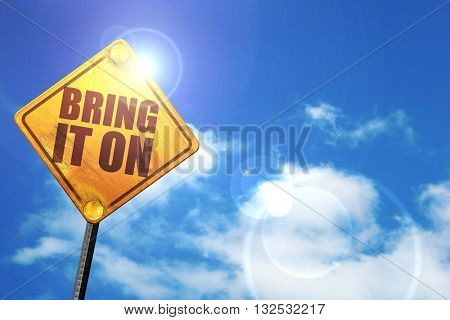bring it on, 3D rendering, glowing yellow traffic sign