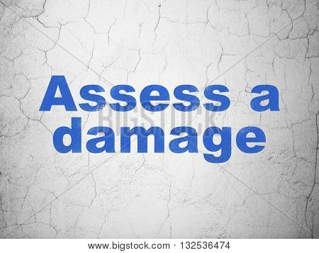 Insurance concept: Blue Assess A Damage on textured concrete wall background