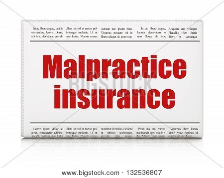Insurance concept: newspaper headline Malpractice Insurance on White background, 3D rendering