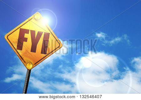 fyi, 3D rendering, glowing yellow traffic sign