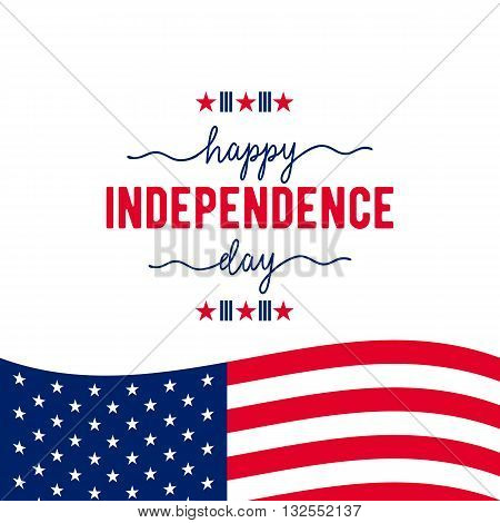 Happy Independence Day - July 4th - Fourth of July Vector - Memorial Day - Flag Day - Patriotic