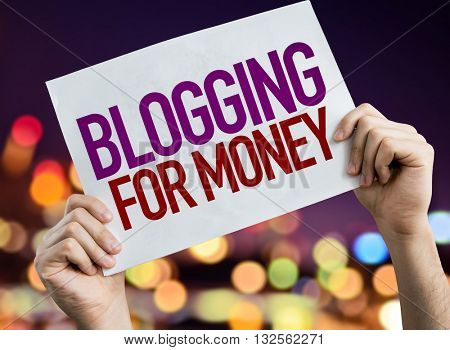 Blogging for Money placard with night lights on background