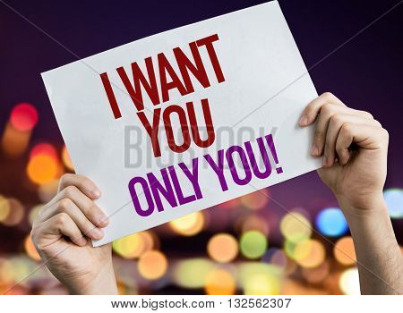 I Want You Only You placard with night lights on background