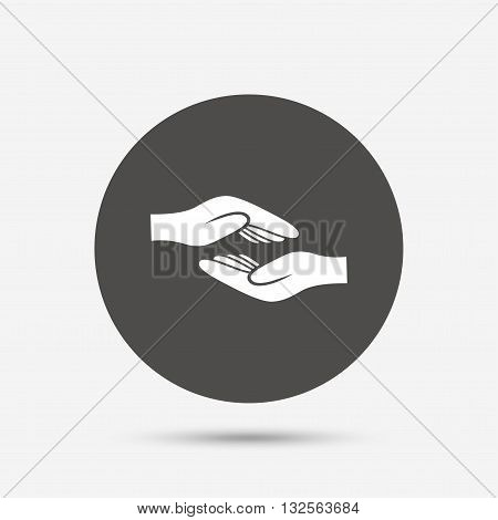 Helping hands sign icon. Charity or endowment symbol. Human palm. Gray circle button with icon. Vector