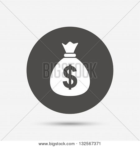Money bag sign icon. Dollar USD currency symbol. Gray circle button with icon. Vector