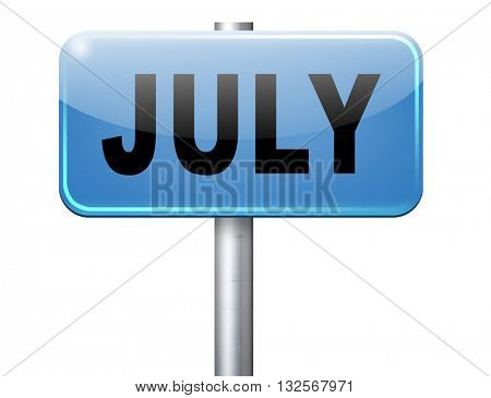 July summer month of the year or event schedule or agenda road sign billboard
