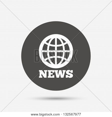 News sign icon. World globe symbol. Gray circle button with icon. Vector