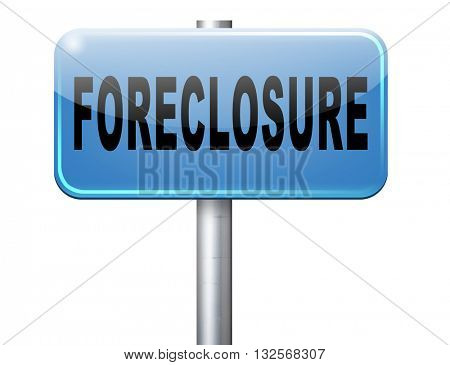foreclosure auction notice mortgage house loan paying money costs back to bank to avoid foreclosures and repossession problems billboard sign