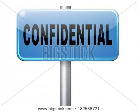 confidential top secret classified personal information, road sign billboard.