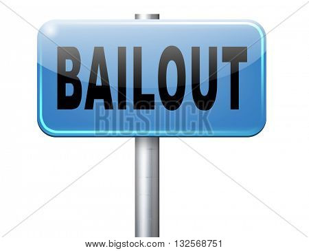bailout or bankruptcy economic crisis and financial recession, road sign, billboard.