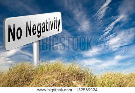 stop negativity and pessimism, no pessimistic thoughts dont think negative but positive and optimistic thinking makes you happy 3D illustration