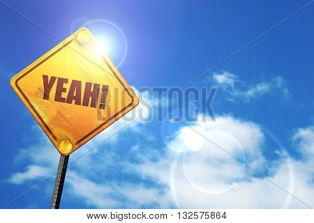 yeah!, 3D rendering, glowing yellow traffic sign
