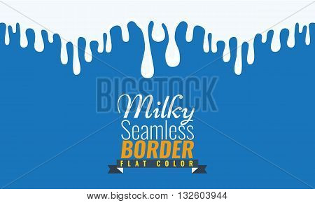 Milky seamless border. Milk drops flowing down effect with flat color style design. Title with nice flat ribbon.