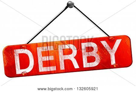 derby, 3D rendering, a red hanging sign