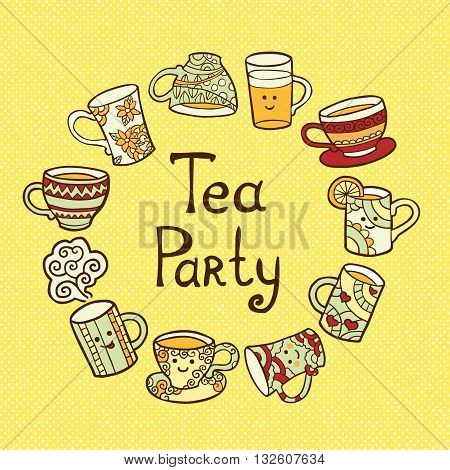 Tea Party Card with doodle tea cups in circle on yellow dotted background. Vector illustration.