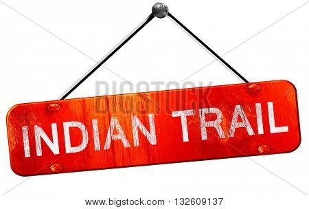 indian trail, 3D rendering, a red hanging sign