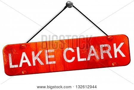 Lake clark, 3D rendering, a red hanging sign