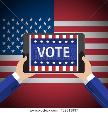 Concept of voting. Man hold tablet with vote on american flag background. Flat design, vector illustration.