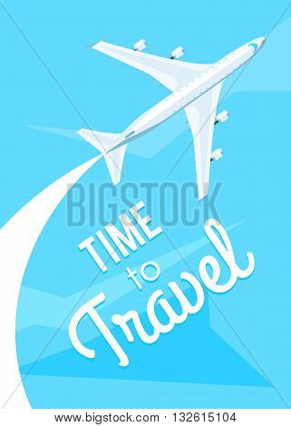 Time to travel. Airplane fly on the blue sky. Vector illustration modern flat design on the theme of travel, vacation, adventure for web banner, print poster or flyer