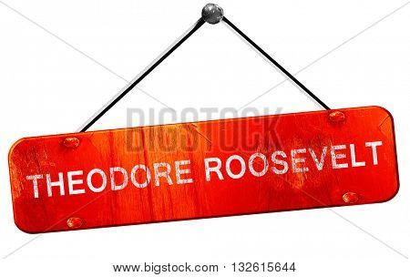 Theodore Roosevelt, 3D rendering, a red hanging sign