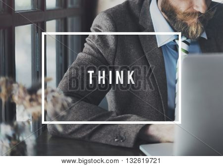 Think Thinking Thoughtful Thoughts Visionary Concept
