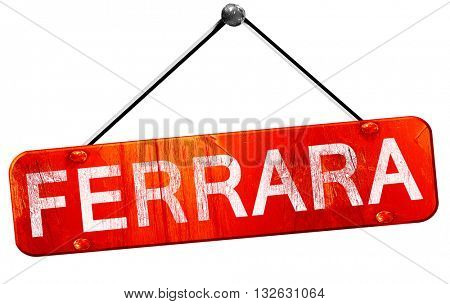 Ferrara, 3D rendering, a red hanging sign