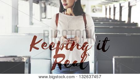 Keeping It Real Ideas Believe Choice Lifestyle Concept