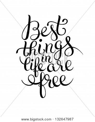 best thinks in life are free inspirational black and white quote for your design, flyer, banner, greeting card, poster, vector illustration