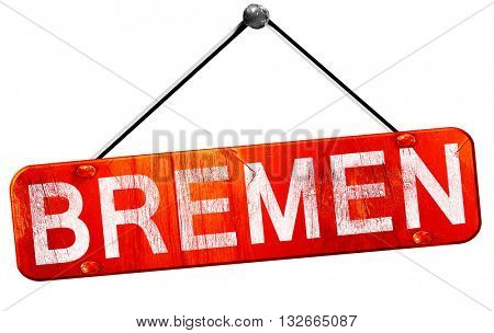 Bremen , 3D rendering, a red hanging sign