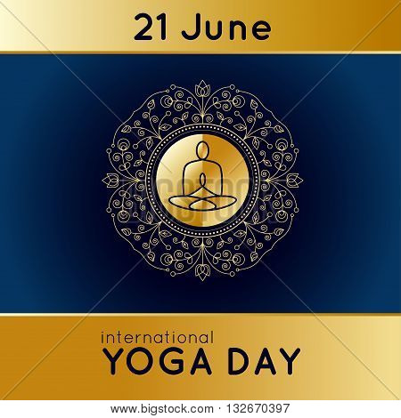 Vector yoga illustration with golden texture. Template of poster for International Yoga Day. Flyer for 21 June Yoga day. Yogi in lotus asana on ethnic pattern backdrop. Linear design. Yoga poster.