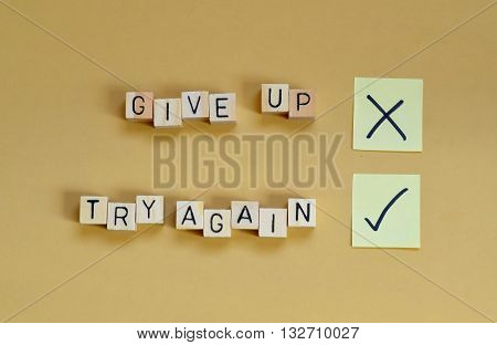 Motivation concept - give up try again