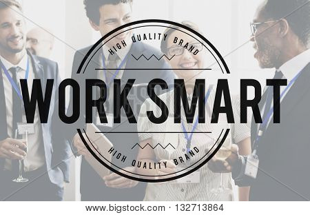 Work Smart Effective Planning Production Working Concept