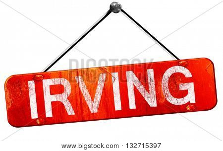 irving, 3D rendering, a red hanging sign