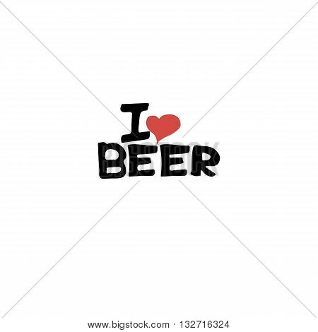 Home brewed beer house crafted beer I love beer brewery drink alcohol hand-drawing holiday inscription lettering